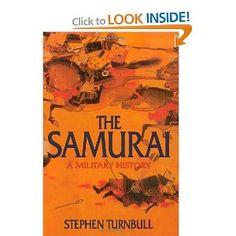 The Samurai: A Military History: Stephen Turnbull: 9781873410387: Amazon.com: Books