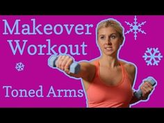 Makeover Workout: Toned Arms in 2013!