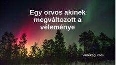 Egy orvos akinek megváltozott a véleménye Northern Lights, Urban, Nature, Travel, Naturaleza, Viajes, Destinations, Nordic Lights, Aurora Borealis