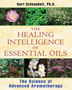 The Healing Intelligence of Essential Oils: The Science of Advanced Aromatherapy by Kurt Schnaubelt, http://www.amazon.com/dp/1594774250/ref=cm_sw_r_pi_dp_86vHrb1972JY1
