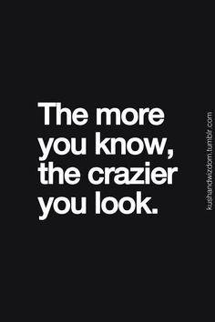 It's not just a look. I am crazy!