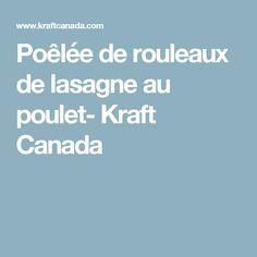Poêlée de rouleaux de lasagne au poulet- Kraft Canada