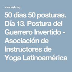 50 días 50 posturas. Día 13. Postura del Guerrero Invertido - Asociación de Instructores de Yoga Latinoamérica
