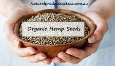 3 Mouthwatering Hemp Seeds Recipes to Try for a Healthy Living - Natural Products Azteca