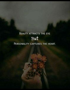 Positive Quotes : Beauty attracts the eye. - Hall Of Quotes Wisdom Quotes, True Quotes, Qoutes, Sweet Quotes, Strong Quotes, Positive Quotes, Inspiring Quotes About Life, Inspirational Quotes, Motivational Quotes