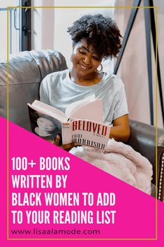 Books Written By Black Women To Add to Your Reading List - Lisa a la mode Books For Black Girls, Black Books, Reading Lists, Book Lists, Books By Black Authors, Books To Read, My Books, The Company You Keep, Girl Reading