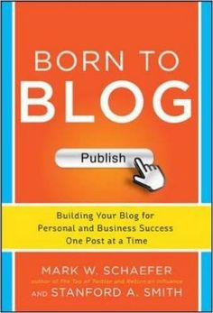 Born to Blog: Building Your Blog for Personal and Business Success One Post at a Time #socialmedia #books