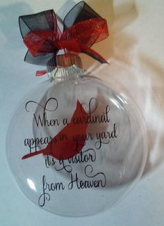 4 Clear ornament with cardinal and saying in the center. Gift Boxes can be added to the ornaments The style will depend what I have in stock Memorial Ornaments, Christmas Ornament Crafts, Christmas Balls, Diy Christmas Gifts, Christmas Projects, Handmade Christmas, Holiday Crafts, Christmas Decorations, Xmas Crafts To Sell