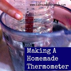 Making A Homemade Thermometer With Kids - Kid Friendly Things To Do . Cool Science Projects, Social Science Project, Science Tools, Science Experiments Kids, Science Lessons, Preschool Weather, Weather Science, Preschool Centers, Preschool Curriculum
