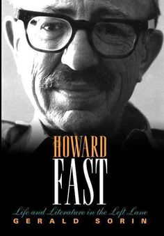 Howard Fast: Life and Literature in the Left Lane