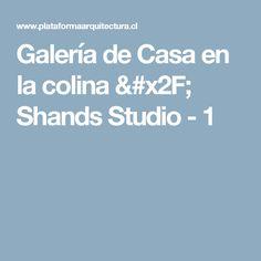 Galería de Casa en la colina / Shands Studio - 1