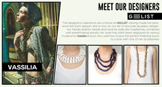 One of our longest collaborations is Vassilia Paraskeva. She knows no limitations in inspiration. Everything around us, she could turn to beautifully crafted jewelry pieces. Vassilia has the talent and the passion to create pieces that will make any presence unique and impeccable! Designer Collection, Designers, Jewelry Design, Meet, Passion, Clothes For Women, Create, Unique, Leather
