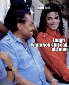 <3 Michael Jackson <3 LOL this meme is so funny because how Michael is looking at Joe Jackson