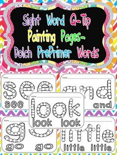 Sight Words Q-Tip Painting Pages- Dolch PrePrimer Words Sight Word Spelling, Preschool Sight Words, Teaching Sight Words, Sight Word Practice, Sight Word Activities, Classroom Activities, Kindergarten Language Arts, Kindergarten Activities, Q Tip Painting