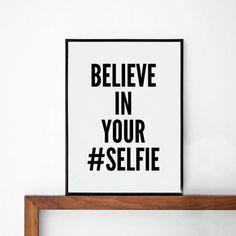 Selfie Poster, typography art, wall decor, mottos, handwritten, giclee art, inspiration, social media, motivational, believe in your selfie on Etsy, $14.00