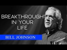 Breakthrough in Your Life || Bill Johnson || Bethel Church - YouTube