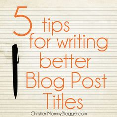 Write Better Blog Post Titles {31 Days to a More Reader Friendly Blog}