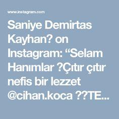 """Saniye Demirtas Kayhan🌹 on Instagram: """"Selam Hanımlar 😉Çıtır çıtır nefis bir lezzet @cihan.koca 👌👏TEREYAĞLI NİŞASTALI ÇITIR BÖREK  3 adet yufka Islatmak için:125 gr…"""" • Instagram"""