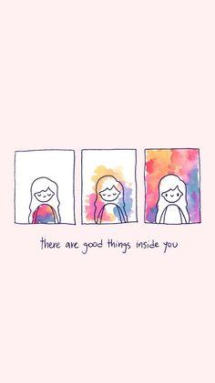 Existem coisas boas dentro de você ❤