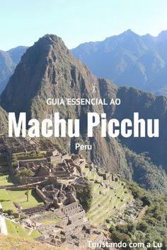 Tudo que você precisa saber para planejar sua viagem ao Machu Picchu no Peru. Um guia prático e essencial. #peru #machupicchu #viagem #destinos