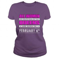 February 06 shirts February 06 tshirts All Women Are Created Equal but only queens Born February 06 tshirts Birthday February 06 ladies tees Hoodie Sweat Vneck Shirt for woMen LIMITED TIME ONLY. ORDER NOW if you like, Item Not Sold Anywhere Else. Amazing for you or gift for your family members and your friends. Thank you! #queens #february