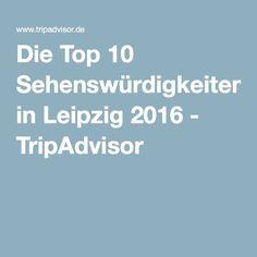 Die Top 10 Sehenswürdigkeiten in Leipzig 2016 - TripAdvisor