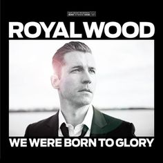 """From the album """"We Were Born To Glory"""" Royal Wood Music Inc. Under exclusive license to MapleMusic Recordings. I Want You Love, Things I Want, My Love, Music Tones, Indie Music, Record Producer, New Life, Album Covers, Falling In Love"""
