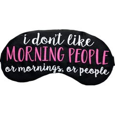 I Don't Like Morning People or Mornings or People Sleep Mask Adulting... ($16) ❤ liked on Polyvore featuring intimates, sleepwear, pajamas, other, grey, lingerie, women's clothing, owl pajamas, satin pjs and satin lingerie