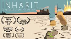 Watch INHABIT: A Permaculture Perspective Online | Vimeo On Demand on Vimeo