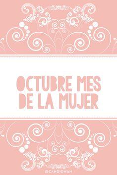 #Octubre mes de la #Mujer... @candidman #Frases #Mujeres #BienvenidoOctubre #OctubreRosa #Candidman