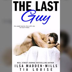 Release Blitz:: The Last Guy by Ilsa Madden-Mills and Tia Louise Best Romance Novels, Lovers Romance, Romance Books, Novels To Read, Books To Read, My Books, Kindle, Motivational Quotes For Women, Ange Demon