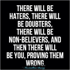 Today's Motivation: Be strong, prove 'em wrong