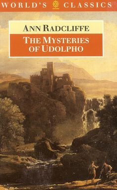 The Mysteries of Udolpho, 1794 by Ann Radcliffe