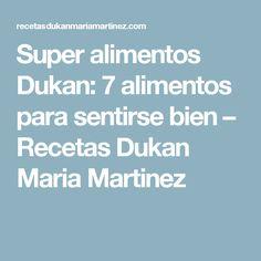 Super alimentos Dukan: 7 alimentos para sentirse bien – Recetas Dukan Maria Martinez