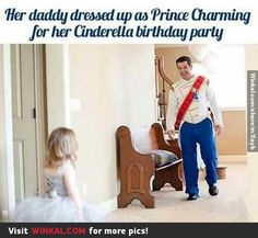 Daddy's will dress up like Prince Charming for their baby girl's birthday. I want mu future husband to do this!