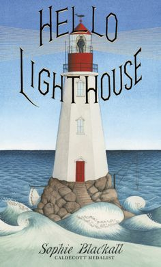 Written by: Sophie Blackall 2019 Caldecott Medal Winner Genre: Historical Fiction The book tells the story of a lighthouse and its very last lighthouse keeper. It won the 2019 Caldecott Medal for its illustrations. This Is A Book, The Book, Lighthouse Keeper, Lighthouse Books, New Children's Books, Library Books, City Library, Free Library, Book Jacket