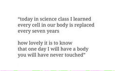 one day i will have a body you will have never touched - Google Search