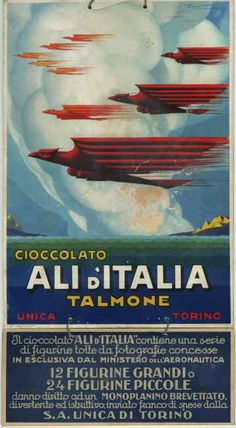 "pubblicità cioccolato ""Ali d'Italia"" - prodotti alimentari delle industrie piemontesi - 1900-1950 Vintage Italian Posters, Vintage Advertising Posters, Old Advertisements, Poster Vintage, Vintage Travel Posters, Vintage Labels, Vintage Ads, Belle Epoque, Travel Ads"
