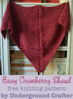 Easy Cranberry Shawl, free knitting pattern by Underground Crafter