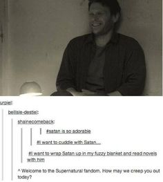 """I want to cuddle with Satan"" Welcome to the Supernatural fandom, how may we creep you out today?"