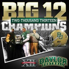 #Baylor Football: 2013 #Big12Champs! #SicEm