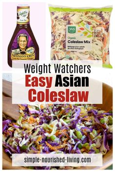 Shredded green and red cabbage, carrots, chopped scallions, toasted sesame seeds, and pineapple tidbits tossed with a zingy low-fat bottled Asian vinaigrette. To keep this super easy I used already shredded cole slaw mix Just 3 Weight Watchers SmartPoints