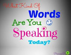 """What kind of words are you speaking today? Are they words that give life and encouragement or are you speaking words that starts a fire of destruction?  Words are seeds and they bring consequences, so think before you speak and choose your words wisely. Don't be to quick to respond when upset and use wisdom in your response.  James 3:6 """"...the tongue is a flame of fire. ...It can turn the entire course of your life into a blazing flame of destruction,""""  Read Proverbs 15:23 & Proverbs 18:21"""