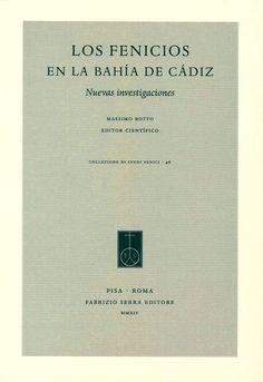 Los fenicios en la Bahía de Cádiz : nuevas investigaciones / Massimo Botto, editor científico    http://fama.us.es/record=b2662017~S5*spi