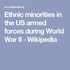 Ethnic minorities in the US armed forces during World War II - Wikipedia