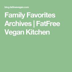 Family Favorites Archives   FatFree Vegan Kitchen