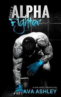 Alpha Fighter - Part Two (The Alpha Fighter Series Book 2) by Ava Ashley, http://www.amazon.com/dp/B00RJG95M2/ref=cm_sw_r_pi_dp_rGdQub1BYYFYH