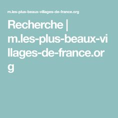 Recherche | m.les-plus-beaux-villages-de-france.org