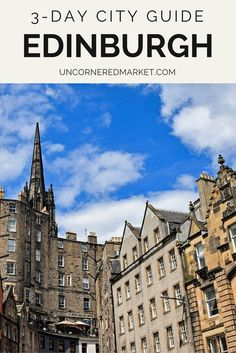 A 3 day guide to exploring Edinburgh, Scotland. Best things to do, what to see and where to eat in Scotland's capital city. Travel in the United Kingdom. | Uncornered Market Travel Blog: Travel Wide, Live Deep