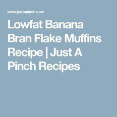 Lowfat Banana Bran Flake Muffins Recipe | Just A Pinch Recipes